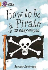 How to be a Pirate: Band 09/Gold: Gold/Band 09 by Scoular Anderson...