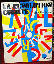La Revolution Cubiste by Serge Fauchereau (Paris: Denoel, 1982) IN FRENCH PB