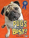 Pugs Are the Best! (The Best Dogs Ever)-ExLibrary