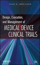 Design, Execution, and Management of Medical Device Clinical Trials, Abdel-aleem