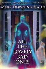 All the Lovely Bad Ones by Mary Downing Hahn (2009, Paperback)