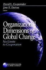 Organizational Dimensions of Global Change : No Limits to Cooperation -ExLibrary