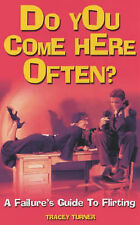 Do You Come Here Often?: A Failure's Guide to Flirting (Film Ink) by Turner, Tr