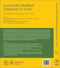 Genetically Modified Organisms in Food : Safety, Production, and Regulation...