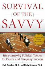 Survival of the Savvy: High-Integrity Political Tactics for Career and Company S