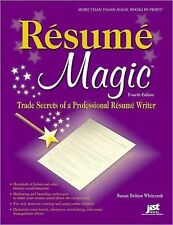 Resume Magic, 4th Ed: Trade Secrets of a Professional Resume Writer (Resume Magi