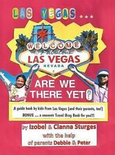 Las Vegas ... Are We There Yet? : A Book by Kids from Las Vegas (and Their...