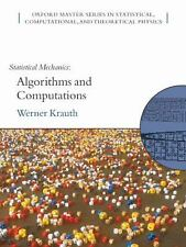Statistical Mechanics: Algorithms and Computations Oxford Master Series in Phys
