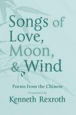 Songs of Love, Moon, & Wind: Poems from the Chinese (New Directions Paperbook),
