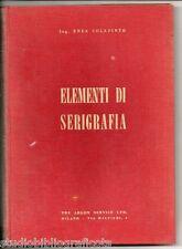 Colapinto E.; ELEMENTI DI SERIGRAFIA ; The Argon Service Ltd 1959