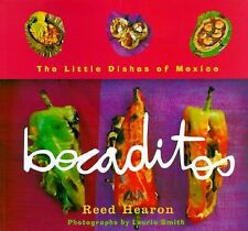 BOCADITOS:THE LITTLE DISHES OF MEXICO REED HEARON  PB 1997 PHOTOS LAURIE SMITH