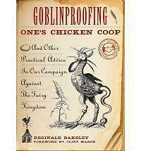 Goblinproofing One's Chicken Coop: And Other Practical Advice In Our Campaign Ag