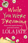 While You Were Dreaming by Lola Jaye (Paperback, 2009)