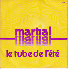 45TRS VINYL 7''/ FRENCH SP MARTIAL / LE TUBE DE L'ETE