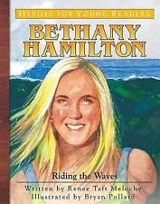 Bethany Hamilton: Riding the Waves Heroes for Young Readers