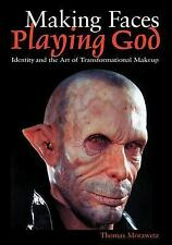 NEW - Making Faces, Playing God: Identity and the Art of Transformational Makeup