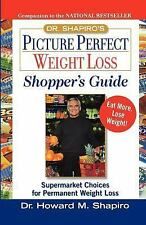 Dr. Shapiro's Picture Perfect Weight Loss Shopper's Guide : Supermarket Choice..