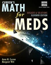 Math for Meds : Dosages and Solutions by Margaret Witt and Anna M. Curren...