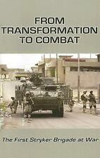 From Transformation to Combat: The First Stryker Brigade at War