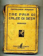 Panteleimon Romanov # TRE PAIA DI CALZE DI SETA # Casa Editrice Bietti 1937