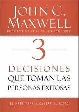 3 Decisiones Que Toman Las Personas Exitosas : El Mapa para Alcanzar El éxito...