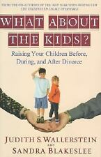 What about the Kids? : Raising Your Children Before, During, and after...