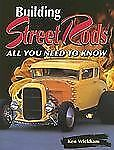 Building Street Rods: All You Need to Know, Wickham, Ken, 087349962X, Book, Good
