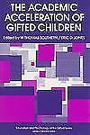 The Academic Acceleration of Gifted Children (Education and Psychology-ExLibrary