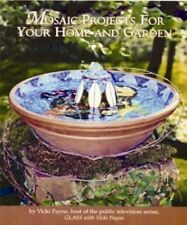 Vicki Payne MOSAIC Projects for HOME & Garden~Craft BOOK Glass Art