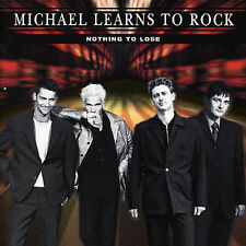 Nothing to Lose by Michael Learns to Rock (CD) FAST SHIPPING