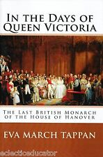 In the Days of Queen Victoria Eve Tappan British Monarch History England