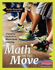 Math on the Move : Engaging Students in Whole Body Learning by Malke...