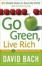 Go Green, Live Rich: 50 Simple Ways to Save the Earth and Get Rich Trying, David