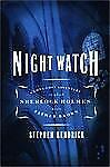 Night Watch : A Long-Lost Adventure in Which Sherlock Holmes Meets Father...
