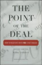 The Point of the Deal: How to Negotiate When 'Yes' Is Not Enough by Ertel, Dann