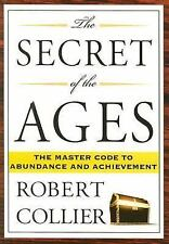 The Secret of the Ages by Robert Collier (2007, Paperback)