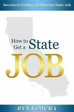 How to Get a State Job by Ryn Kimura (2015, Paperback)