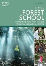 I Love Forest School Transforming Early Years Practice Through ... 9781472906076