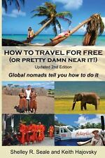 How to Travel for Free (or Pretty Damn near It!): Updated 2nd Edition :...