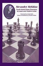 World Chess Champion: Alexander Alekhine : Fourth World Chess Champion Volume...