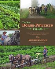 The New Horse-Powered Farm by Stephen Leslie (2013, Paperback)