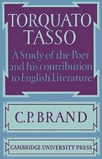 Torquato Tasso : A Study of the Poet and of His Contribution to English...