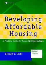 Developing Affordable Housing: A Practical Guide for Nonprofit Organizations Wi