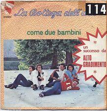"""LA BOTTEGA DELL'ARTE - Come due bambini - VINYL 7"""" 45 LP 1975 VG+/VG- CONDITION"""