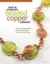 Easy & Elegant Beaded Copper Jewelry: How to Create Beautiful Fashion Accessorie