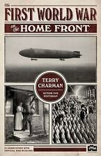 The First World War on the Home Front by Terry Charman (2015, Hardcover)