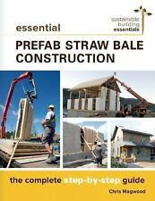 Sustainable Building Essentials: Essential Prefab Straw Bale Construction :...