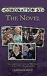 """Coronation Street The Novel: The Epic Novel of Life in """"The Street"""" from 1960 to"""