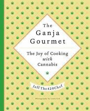 The 420 Gourmet : The Elevated Art of Cannabis Cuisine by JeffThe420Chef...