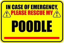 IN EMERGENCY RESCUE MY POODLE STICKER